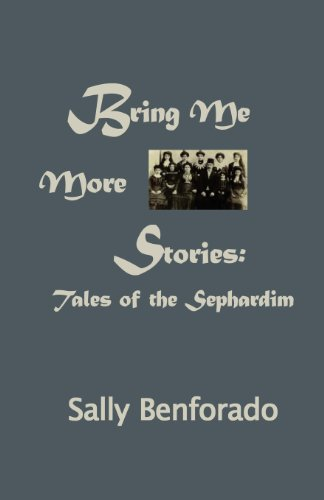 Bring Me More Stories: Tales of the Sephardim