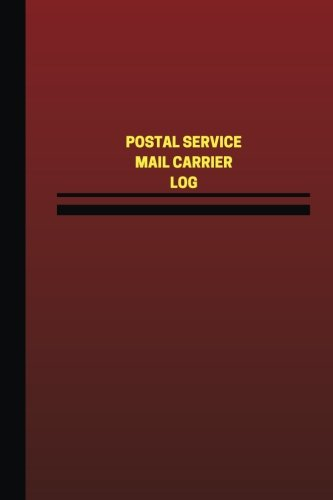 Download Postal Service Mail Carrier Log (Logbook, Journal - 124 pages, 6 x 9 inches): Postal Service Mail Carrier Logbook (Red Cover, Medium) (Unique Logbook/Record Books) pdf epub