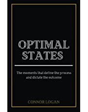 Optimal States: The Moments that Define the Process and Dictate the Outcome