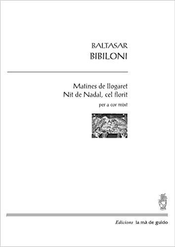 Descargar Libro Matines De Llogaret-nit De Nadal, Cel Florit: Per A Cor Mixt Baltasar Babiloni