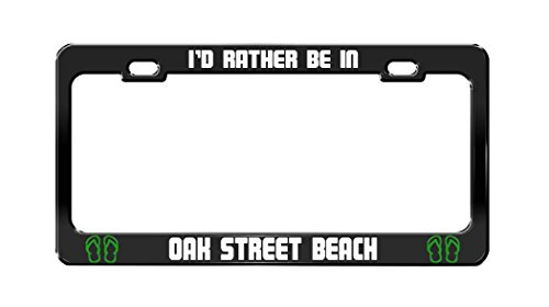 I'D RATHER BE IN OAK STREET BEACH Illinois Black License Plate - Oaks Illinois River