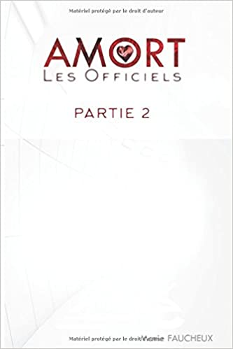 AMORT: Les Officiels - (Partie 2) (French Edition): Marie ...