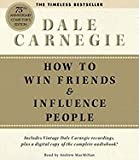How to Win Friends & Influence People (An Unabridged Production)[8-CD Set]; The First-And Still the Best-Book of its Kind-To Lead you to Success