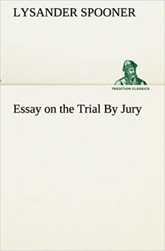 Book Essay on the Trial By Jury (TREDITION CLASSICS)