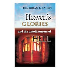 Download Heaven's Glories and the Untold Terrors of Hell PDF