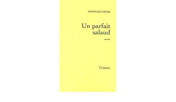 Un parfait salaud (Littérature Française) (French Edition)