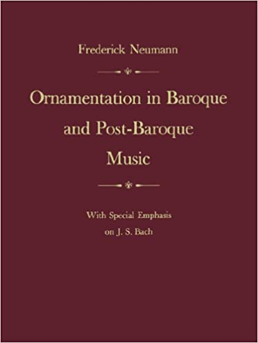 Ornamentation in Baroque and Post-Baroque Music: With