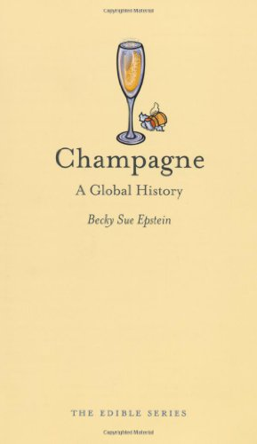Champagne: A Global History (Edible)