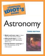 Complete Idiot's Guide to Astronomy (3rd, 04) by Pree, Christopher De - Axelrod, Alan [Mass Market Paperback (2004)]