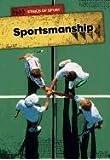 Sportsmanship (Ethics of Sports (Heinemann))