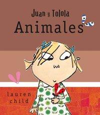 Juan y Tolola - Animales - Lauren Child