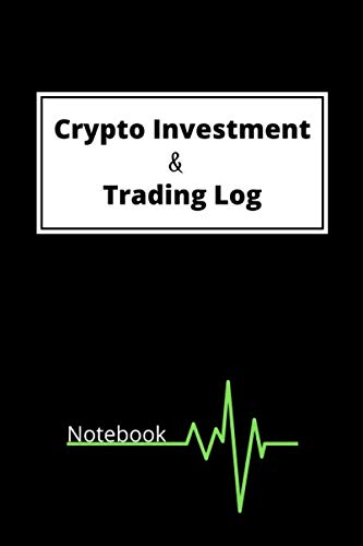Crypto Investment and Trading Log Notebook: Manage Your Crypto Portfolio with This All in One Tracker for Cryptocurrency Beginners and Traders. Track ... Notes on Cryptocurrency Coins & Projects.