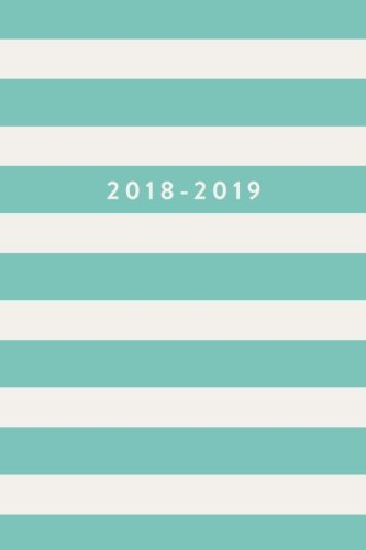 2018-2019: Daily Monthly & Weekly Academic Student Planner | 2018-2019, Mint Green Stripes, August 2018 - July 2019, 6