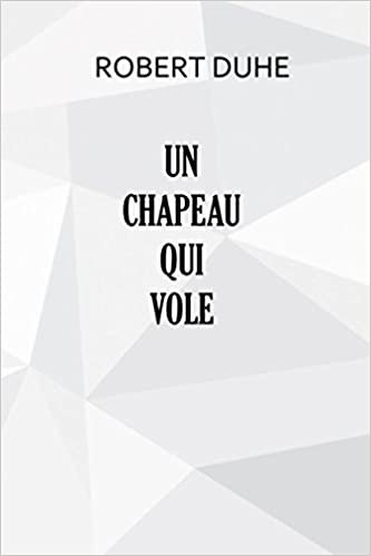 Un Chapeau Qui Vole French Edition Robert Duhe