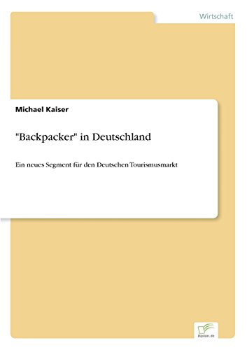 Backpacker in Deutschland  [Kaiser, Michael] (Tapa Blanda)