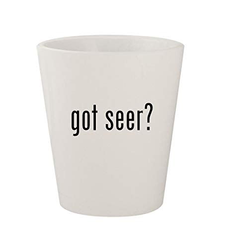 (got seer? - Ceramic White 1.5oz Shot Glass)