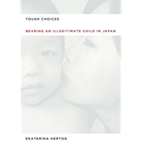 Tough Choices: Bearing an Illegitimate Child in Japan (English Edition)