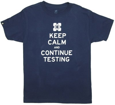 Keep Calm And Continue Testing – Portal 2 T-shirt