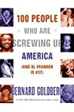 img - for 100 People Who Are Screwing Up America And Al Franken Is #37 book / textbook / text book