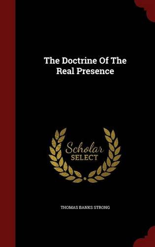 Read Online The Doctrine Of The Real Presence ebook