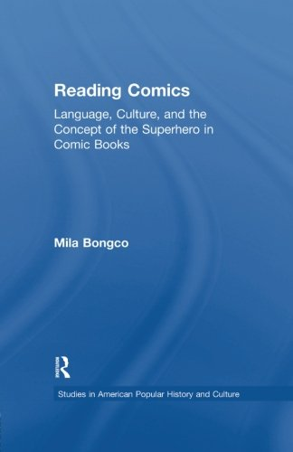 Reading Comics: Language, Culture, and the Concept of the Superhero in Comic Books by Routledge