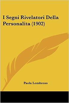 I Segni Rivelatori Della Personalita (1902)