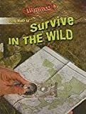 Using Math to Survive in the Wild, Hilary Koll and Steve Mills, 0836867742