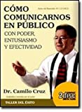 img - for Como Comunicarnos En Publico/how to Communicate in Public With Power, Enthusiasm And Effectiveness (Spanish Edition) book / textbook / text book