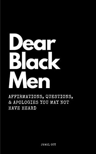 - Dear Black Men