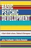 Basic Psychic Development, John Friedlander and Gloria Hemsher, 1578630231