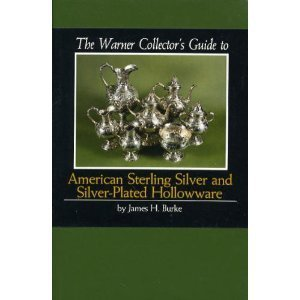 (The Warner's Collectors Guide to American Sterling Silver and Silver-Plate Hollowware (The Warner collector's guides))