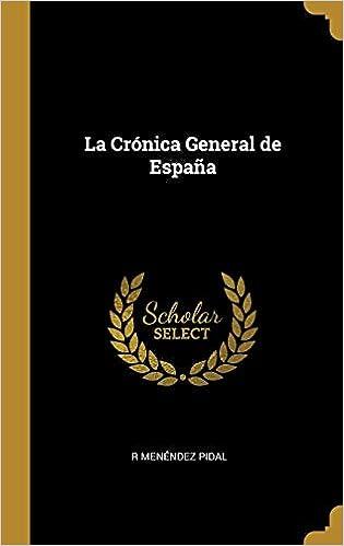 La Crónica General de España: Amazon.es: Pidal, R Menéndez: Libros