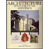 Architecture : Style, Structure and Design, Foster, Michael, 0896731332