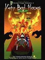 Script Crypt Volume 4: Very Bad Places  (A Collection of Horror Rules Adventures)