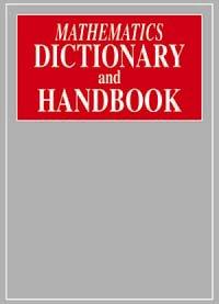Mathematics Dictionary and Handbook