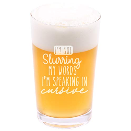I'm not slurring my words, I'm speaking in cursive - Funny Novelty Beer Pint Glass with Coaster and Gift Box 16 oz - Birthday Father's Day Christmas Present for Husband Dad Boyfriend Friend Coworker