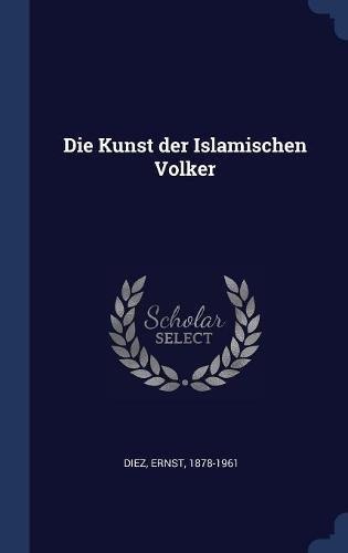 Die Kunst der Islamischen Volker