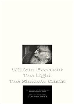 William Everson: The Light the Shadow Casts by Clifton Ross (1996-10-06)