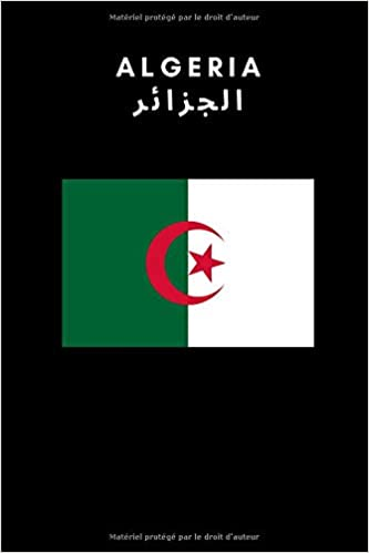 Epub Download Algeria: Country Flag A5 Notebook (6 x 9 in) to write in with 120 pages White Paper Journal / Planner / Notepad