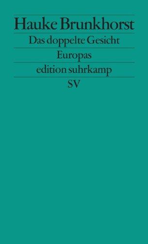 Das doppelte Gesicht Europas: Zwischen Kapitalismus und Demokratie (edition suhrkamp) Taschenbuch – 14. April 2014 Hauke Brunkhorst Suhrkamp Verlag 3518126768 Europäische Union