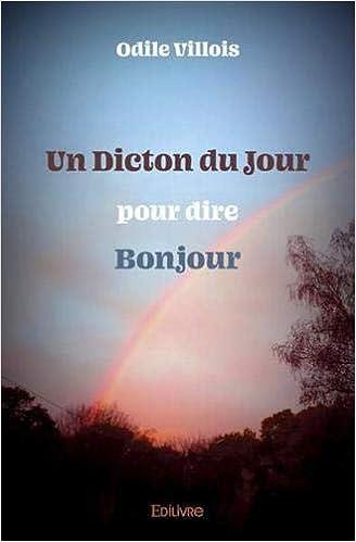 Amazoncom Un Dicton Du Jour Pour Dire Bonjour French