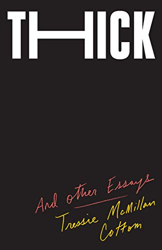 Book cover from Thick: And Other Essays by Tressie McMillan Cottom