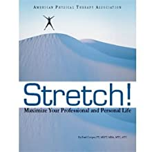 Stretch! Maximize Your Professional and Personal Life