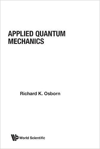 Applied Quantum Mechanics (World Scientific Lecture Notes in