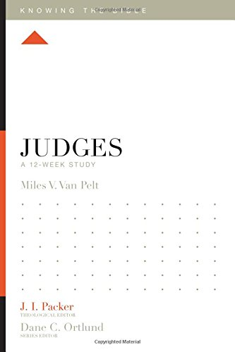 Judges: A 12-Week Study (Knowing the Bible) PDF