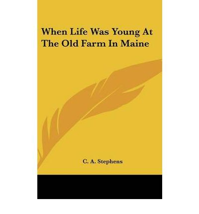 When Life Was Young at the Old Farm in Maine (Hardback) - Common