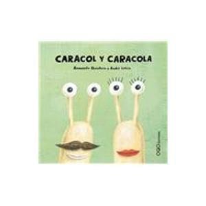 Caracol y Caracola/ A Boy Snail and A Girl Snail by Armando Quintero (Tapa dura) 30 sep 2008