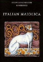 Pottery Majolica (Italian Maiolica (Fitzwilliam Museum Handbooks))