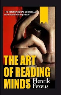 The Art of Reading Minds (Henrik Fexeus The Art Of Reading Minds)
