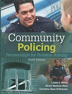 Community Policing- Partnerships for Problem Solving (6th, 10) by Miller, Linda S - Hess, Kären M - Orthmann, Christine MH [Hardcover (2010)] pdf